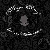 Play & Download Things Change by Daniel Whittington | Napster