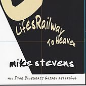 Play & Download Lifes Railway To Heaven by Mike Stevens | Napster