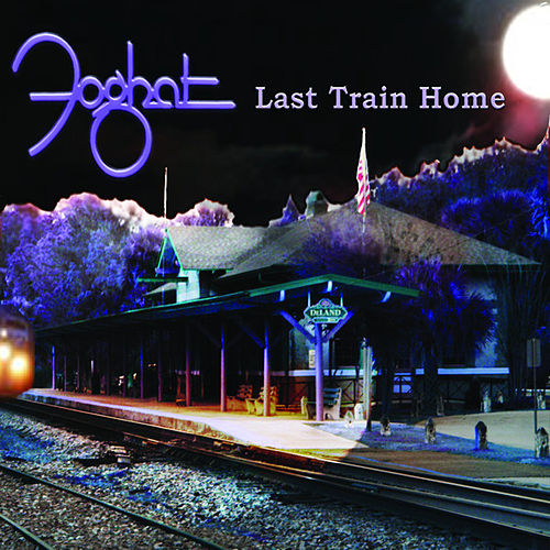 Play & Download Last Train Home by Foghat | Napster