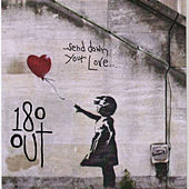 . . . Send Down Your Love... by 180 Out