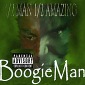 Play & Download 1/2 Man, 1/2 Amazing by Da Boogie Man | Napster