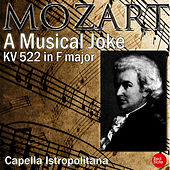 Play & Download Mozart: A Musical Joke KV 522 in F major by Capella Istropolitana | Napster