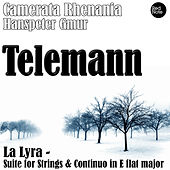 Play & Download Telemann: La Lyra - Suite for Strings & Continuo in E flat major by Hanspeter Gmur | Napster