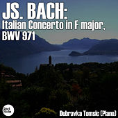 Bach: Italian Concerto in F major, BWV 971 by Dubravka Tomsic