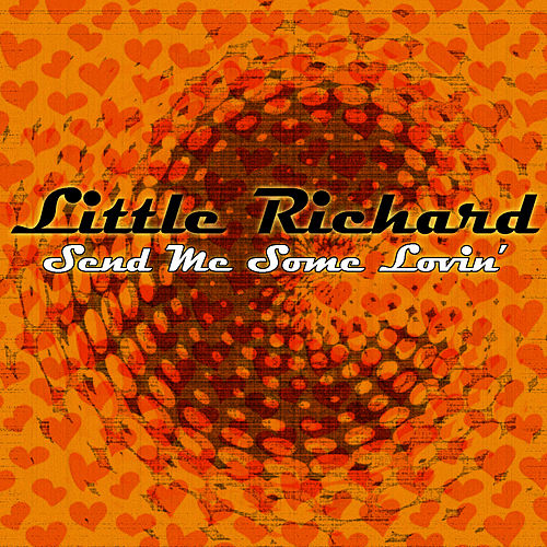 Play & Download Send Me Some Lovin' by Little Richard | Napster