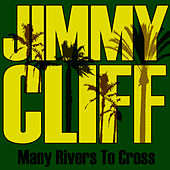 Many Rivers to Cross by Jimmy Cliff