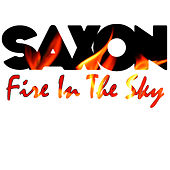Play & Download Fire In the Sky by Saxon | Napster