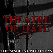 The Singles Collection by Theatre Of Hate