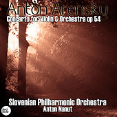 Arensky: Concerto for Violin & Orchestra in A Minor, Op.54 by Anton Nanut