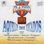 Play & Download Memorias De La Radio - Aquellos Discos Dedicados by Various Artists | Napster