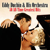Play & Download 50 All-Time Greatest Hits by Eddy Duchin | Napster