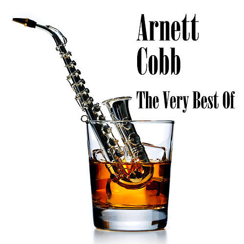The Very Best Of by Arnett Cobb