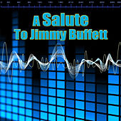 Play & Download A Salute To Jimmy Buffett by The Parrothead All-Stars | Napster