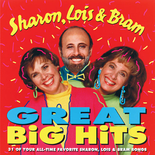 Great Big Hits by Sharon Lois and Bram