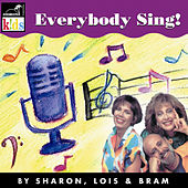 Play & Download Everybody Sing! by Sharon Lois and Bram | Napster