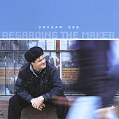 Play & Download Regarding the Maker by Graham Ord | Napster