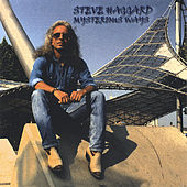 Play & Download Mysterious Ways by Steve Haggard | Napster