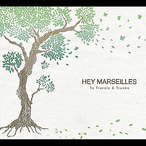 Play & Download To Travels and Trunks by Hey Marseilles | Napster