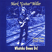Play & Download Whatcha Gonna Do! by Mark Miller | Napster