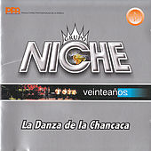 Play & Download La Danza de la Chancaca by Grupo Niche | Napster
