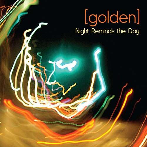 Play & Download Night Reminds the Day by Golden | Napster
