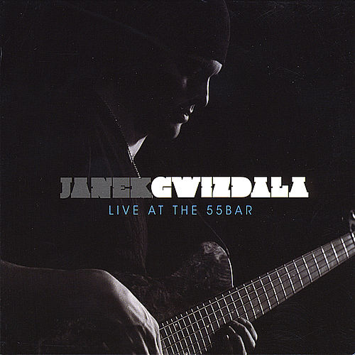Live at the 55bar by Janek Gwizdala
