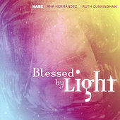 Blessed By Light by Harc