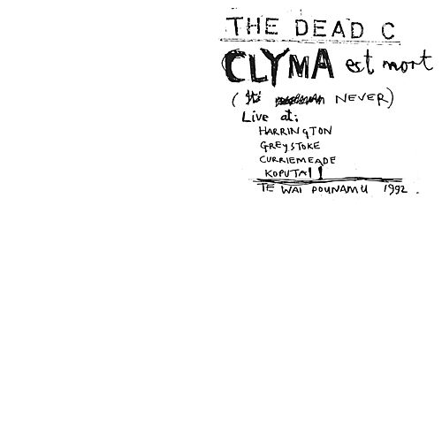 Clyma Est Mort / Tentative Power by The Dead C