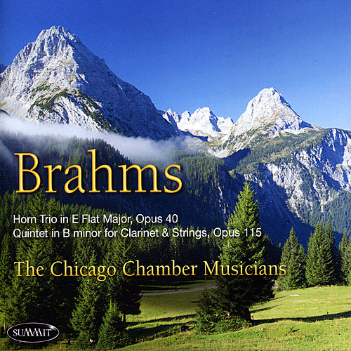 Play & Download Brahms: Trio & Quintet by The Chicago Chamber Musicians | Napster