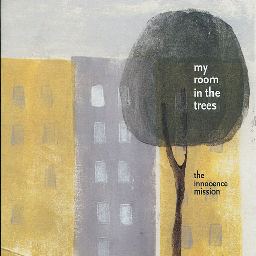 Play & Download My Room In The Trees by The Innocence Mission | Napster
