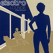 Play & Download Electro Lounge: Vol. 2 by Various Artists | Napster