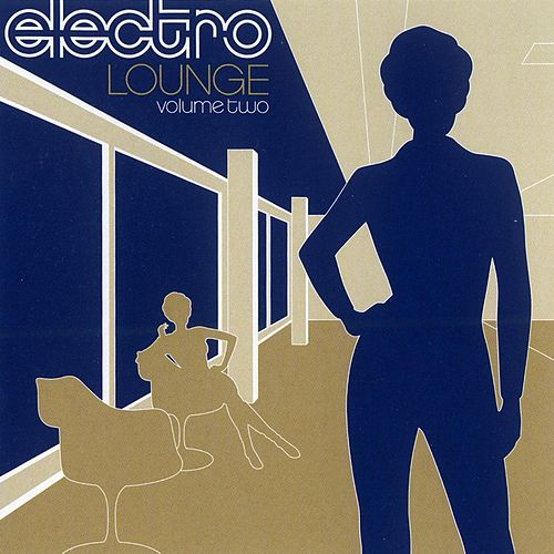 Electro Lounge: Vol. 2 by Various Artists