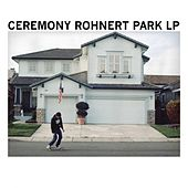 Play & Download Rohnert Park by Ceremony | Napster
