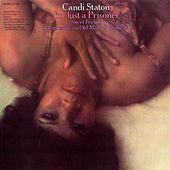 I'm Just A Prisoner by Candi Staton