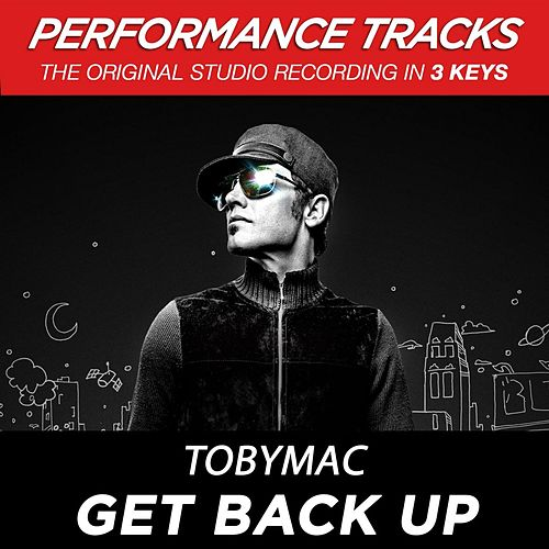 Play & Download Get Back Up (Premiere Performance Plus Track) by TobyMac | Napster