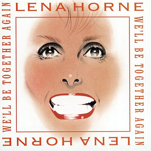 Play & Download We'll Be Together Again by Lena Horne | Napster