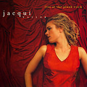 Play & Download Live At The Plush Room by Jacqui Naylor | Napster