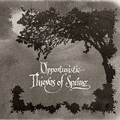 Play & Download Opportunistic Thieves of Spring by A Forest of Stars | Napster