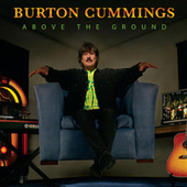 Play & Download Above The Ground by Burton Cummings | Napster