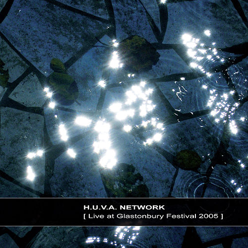 Play & Download Live at Glastonbury Festival 2005 by H.u.v.a. Network | Napster
