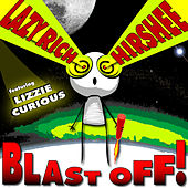 Blast Off! (feat. Lizzie Curious) ep by Lazy Rich