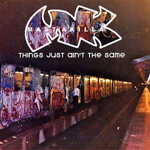 Play & Download Things Just Aint The Same by Masta Killa | Napster