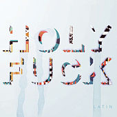 Play & Download Latin by Holy F*ck | Napster