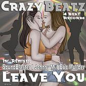 Leave You by Crazy Beatz