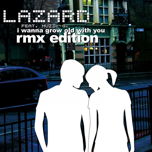 Play & Download I wanna grow old with You by Lazard | Napster