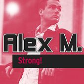 Play & Download Strong! by Alex M. | Napster