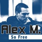 So Free by Alex M.