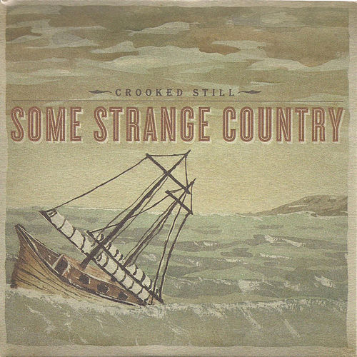 Play & Download Some Strange Country by Crooked Still | Napster