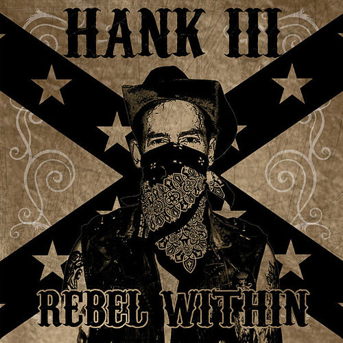 Rebel Within by Hank Williams III