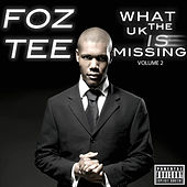 Play & Download What The UK Is Missing Volume 2 by Foz Tee | Napster